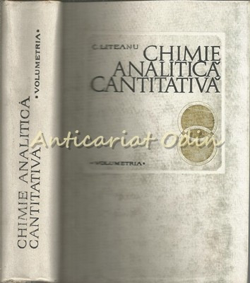 Chimie Analitica Cantitativa. Volumetria - Candin Liteanu