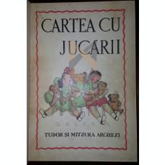 TUDOR ARGHEZI - CARTEA CU JUCARII, ( MITZURA ARGHEZI - DESENE ), EDITIA III