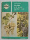 CULTURA VITEI DE VIE PE SPATII MICI , VOLUMUL I de SARGHI TRANDAFIR , 1988