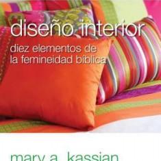 Mujer Verdadera 201: Diseno Interior: Diez Elementos de La Femineidad Biblica