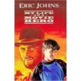 My Life as a Movie Hero - Eric Johns