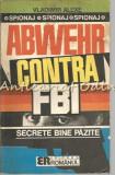 Abwehr Contra F.B.I. - Vladimir Alexe