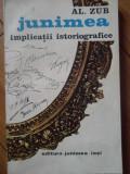 Junimea Implicatii Istoriografice 1986-1885 - Al. Zub ,305848