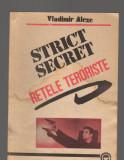 C8519 STRICT SECRET. RETELE TERORISTE - VLADIMIR ALEXE