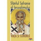 Sf. Sofronie - Viata si scrierile- Sfantul Sofronie al Ierusalimului. Traducere din limba greaca veche de Prof. Nicolae Petrescu