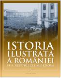 Istoria ilustrată a României și a Republicii Moldova. Prima jumătate a secolului XX