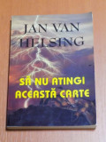 SA NU ATINGI ACEASTA CARTE de JAN VAN HELSING 2005