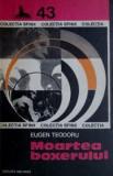 Moartea boxerului - Eugen Teodoru