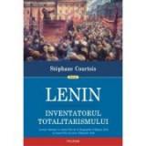 Lenin, inventatorul totalitarismului - Stephane Courtois