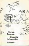 Cumpara ieftin Manualul Intimplarilor - Stefan Agopian