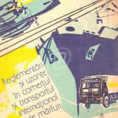 Reglementari si uzante in comertul si transportul international de marfuri