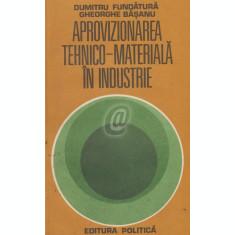 Aprovizionarea tehnico-materiala in industrie