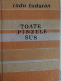 Radu Tudoran - Toate panzele sus,1954, editia 1