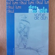 VORBE DE DUH- DES MACHALE