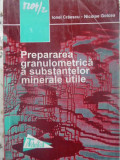 PREPARAREA GRANULOMETRICA A SUBSTANTELOR MINERALE UTILE-IONEL CRAESCU, NICOLAE GOLCEA, Polirom