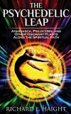 The Psychedelic Leap: Ayahuasca, Psilocybin, and Other Visionary Plants Along the Spiritual Path