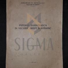 NEDELCU P. GEORGE (DOCTOR IN DREPT) - PUTEREA PARINTEASCA IN VECHIUL DREPT ROMANESC (DEDICATIE SI AUTOGRAF!)