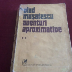 VLAD MUSATESCU - AVENTURI APROXIMATIVE VOL II