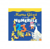 Mama Gâscă te învaţă Numerele. Cărțile mamei gâscă