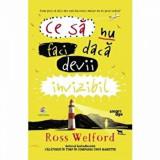 Cumpara ieftin Ce sa nu faci daca devii invizibil/Ross Welford, Corint
