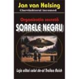 Organizatia secreta 'Soarele negru' - Jan van Helsing