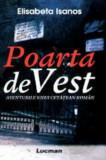 Cumpara ieftin Poarta de Vest. Aventurile unui cetatean roman./Elisabeta Isanos