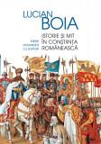 Istorie si mit in constiinta romaneasca | Lucian Boia, Humanitas
