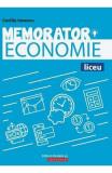 Memorator Economie pentru liceu - Cecilia Ionescu