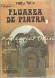 Floarea De Piatra - Radu Felix