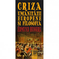 Criza umanitatii europene si filosofia | Edmund Husserl