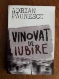 Vinovat de iubire - Adrian Paunescu / C10P