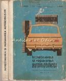 Intretinerea Si Repararea Automobilelor - I. Ghita, Al. Groza