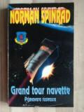 Grand toure navette Primavara ruseasca- Norman Spinrad