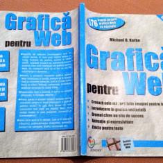 Grafica pentru WEB. Editura Egmont, 2003 - Michael B. Karbo