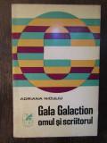 Adriana Niculiu - Gala Galaction, omul si scriitorul