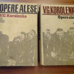 OPERE ALESE vol.I si vol.II - V. G. KOROLENKO