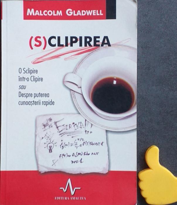 (S)Clipirea O Sclipire intr-o Clipire  Malcolm Gladwell