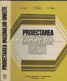 Cumpara ieftin Proiectarea Masinilor-Unelte - A.Valda, E. Botez, S. Velicu