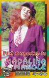 Caseta audio Mădălina Manole – Fără Dragostea Ta, originala