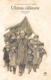 Ultima calatorie. Doctorul Korczak si copiii sai | Irene Cohen-Janca, Maurizio A.C. Quarello