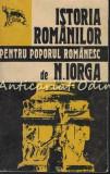 Istoria Romanilor Pentru Poporul Romanesc - N. Iorga