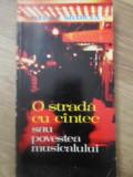 O STRADA CU CANTEC SAU POVESTEA MUSICALULUI - GEORGE SBARCEA