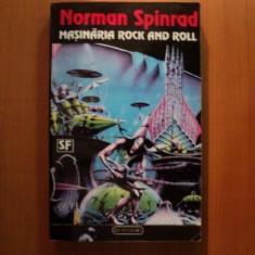 MASINARIA ROCK AND ROLL de NORMAN SPINRAD
