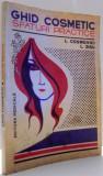 GHID COSMETIC, SFATURI PRACTICE de L. COSMOVICI, L. ZISU , 1982