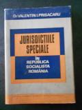 VALENTIN I. PRISACARU - JURISDICTIILE SPECIALE IN REPUBLICA SOCIALISTA ROMANIA