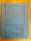 Tratat de anatomia omului vol. 1 - Viorel Ranga / R7P5, Alta editura