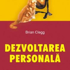Brian Clegg - Dezvoltarea personală. 150 de tehnici și exerciții