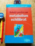 SOLUTII PENTRU UN METABOLISM ECHILIBRAT (Ed. Reader's Digest); NOUĂ, IN TIPLĂ!