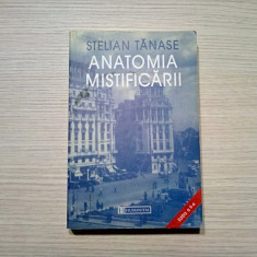 ANATOMIA MISTIFICARII -  Stelian Tanase -  Editura Humanitas, 2003, 505 p.