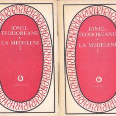 IONEL TEODOREANU - LA MEDELENI ( 2 VOL )